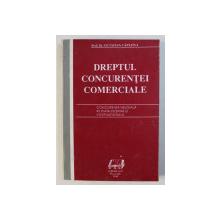 DREPTUL CONCURENTEI COMERCIALE de OCTAVIAN CAPATINA , 1994