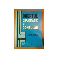 DREPTUL DIPLOMATIC SI CONSULAR-ION M.ANGHEL