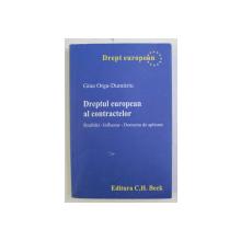 DREPTUL EUROPEAN AL CONTRACTELOR , REALITATI , INFLUENTE , DOMENIU DE APLICARE de GINA ORGA - DUMITRIU , 2013