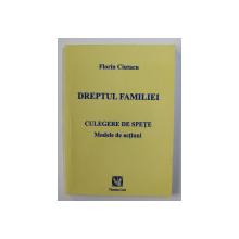 DREPTUL FAMILIEI - CULEGERE DE SPETE - MODELE DE ACTIUNI de FLORIN CIUTACU , 2007