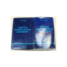 DREPTUL INTERNATIONAL CONTEMPORAN EDITIA A II-A, 2 VOLUME de GRIGORE GEAMANU  1975