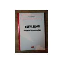 DREPTUL MUNCII . REGLEMENTARI INTERNE SI COMUNITARE de NICOLAE VOICULESCU , 2003