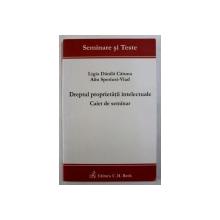 DREPTUL PROPRIETATII INTELECTUALE - CAIET DE SEMINAR de LIGIA DANILA CATUNA si ALIN SPERIUSI - VLAD , 2011