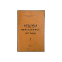 DREPTUL STATULUI DE A REVENI ASUPRA ACTELOR ILEGALE DE AUTORITATE  SI ALTE CATEVA CHESTIUNI DE DREPT ADMINISTRATIV de RADU M. GORUNEANU , 1934