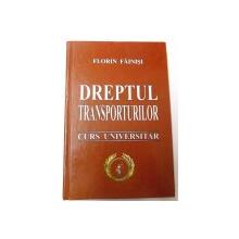 DREPTUL TRANSPORTURILOR CURS UNIVERSITAR de FLORIN FAINISI, 2006