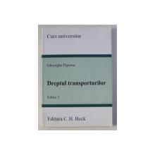 DREPTUL TRANSPORTURILOR - CURS UNIVERSITAR  , EDITIA 3 de GHEORGHE PIPEREA , 2013