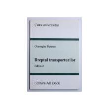 DREPTUL TRANSPORTURILOR, EDITIA A II de GHEORGHE PIPEREA , 2005