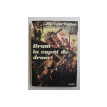 DRUM LA CAPAT DE DRUM de MIRCEA TATOS , 2002 , DEDICATIE *