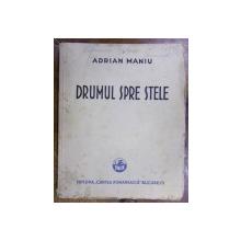 DRUMUL SPRE STELE de ADRIAN MANIU (1930) ,DEDICATIE