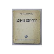 DRUMUL SPRE STELE  - versuri de ADRIAN MANIU , 1930 , CONTINE DEDICATIA AUTORULUI *
