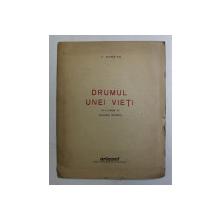 DRUMUL UNEI VIETI de V. DOBRIAN , CONTINE ZECE GRAVURI DUPA ORIGINALE , 1946 , EXEMPLAR NR. N  , DEDICATIE*