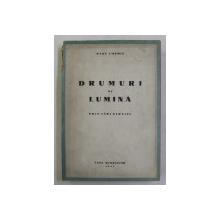 DRUMURI DE LUMINA - PRIN TARI STRAINE de RADU COSMIN , 1943 , DEDICATIE CATRE EUGEN LOVINESCU *