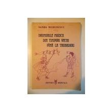 DRUMURILE MUZICII DIN TIMPURI VECHI PANA LA TRUBADURI. CARTE ILUSTRATA PENTRU COPII de SANDA MEHEDINCU  1986