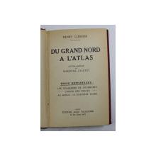 DU GRAND NORD A L 'ATLAS par HENRY CLERISSE , TROIS REPORTAGES  - LES CHASSEURS DE FOURRURES , L 'AVION DES NEIGES , AU MAROS  - LA DERNIERE TACHE , 1933