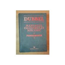 DUBBEL , MANUALUL INGINERULUI MECANIC , 1998