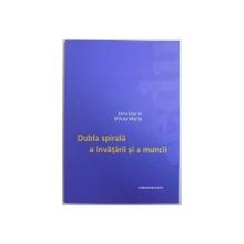 DUBLA SPIRALA A INATARII SI A MUNCII de ORIO GIARINI si MIRCEA MALITA , 2005