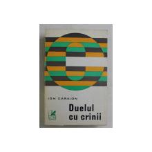 DUELUL CU CRINII de ION CARAION , 1972 *DEDICATIE