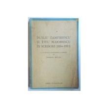 DUILIU ZAMFIRESCU SI TITU MAIORESCU IN SCRISORI ( 1884 - 1913 ) introducere si insemnari de EMANOIL BUCUTA , 1944