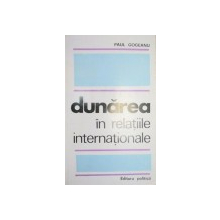 DUNAREA IN RELATIILE INTERNATIONALE-PAUL GOGEANU  1970