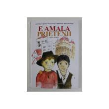 E AMALA - PRIETENII de GINA ANTON , EDITIE IN ROMANA - RROMA , 2020