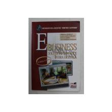 E - BUSINESS - SOLUTII INFORMATICE IN ERA DIGITALA de MIHAELA MURESAN ...ALINA NICOLETA VLASCEANU , 2008