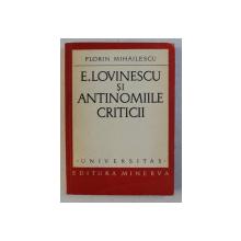 E . LOVINESCU SI ANTINOMIILE CRITICII de FLORIN MIHAILESCU , 1972