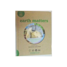 EARTH MATTERS , AN ENCYCLOPEDIA OF ECOLOGY by DAVID DE ROTHSCHILD , 2008
