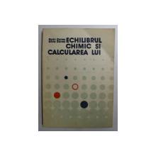 ECHILIBRUL CHIMIC SI CALCULAREA LUI de FLORIN DANES si SILVIA DANES , 1983