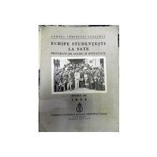 Echipe studentesti la sate program de lucru si rezultate  intaiul an 1934