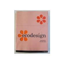 ECODESIGN by SILVIA BARBERO and BRUNELLA COZZO , EDITIE IN ENGLEZA - GERMANA  - FRANCEZA , 2009