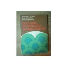 ECOLOGIE SI PROTECTIA ECOSISTEMELOR VOL IV de AL. IONESCU , PETRU ENASOAE , NECULAI BARABAS , 1984