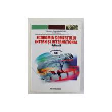 ECONOMIA COMERTULUI INTERN SI INTERNATIONAL - APLICATII , coordonator CARMEN EUGENIA COSTEA , 2009