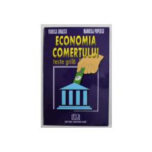 ECONOMIA COMERTULUI - TESTE GRILA de VIORICA IONASCU si MANOELA POPESCU , 2003