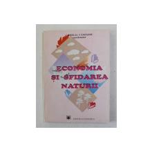 ECONOMIA SI SFIDAREA NATURII , coordonator CAMELIA CAMASOIU , 1994