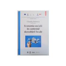 ECONOMIA SOCIALA IN CONTEXTUL DEZVOLTARII LOCALE de CLAUDIA PETRESCU , 2013