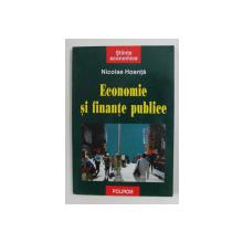 ECONOMIE SI FINANTE PUBLICE de NICOLAE HOANTA , 2000