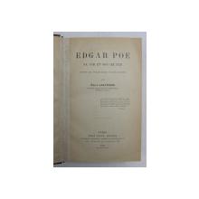 EDGAR POE - SA VIE ET SON OEUVRE - ETUDE DE PSYCHOLOGIE PATHOLOGIQUE par EMILE LAUVRIERE , 1904