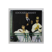 EDOUARD MANET by SANDRA FORTY , 2013