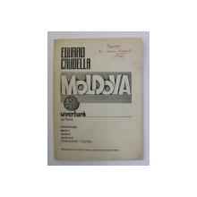 EDUARD CAUDELLA  - MOLDOVA - UVERTURA - PARTITURA , 1987, PREZINTA INSEMNARI CU PIXUL PE COPERTA INTERIOARA