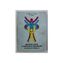 EDUCATIA FIZICA A COPIILOR SI SCOLARILOR ( METODE SI MIJLOACE ) de T. BADIU ...G. BADIU , 1999