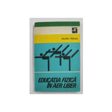 EDUCATIA FIZICA IN AER LIBER de VALERIU FARCAS , 1978