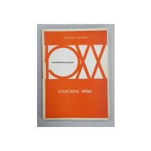 EDUCATIA MAINE  de BERTRAND SCHWARTZ , SERIA  ' PEDAGOGIA SECOLULUI XX ' , 1976