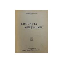 EDUCATIA MULTIMILOR de CONSTANTIN MURESANU , 1926