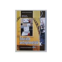 EDUCATIE ANTREPRENORIALA - MANUAL PENTRU CLASA A - X - A de NATALIA LAZAR si MARIA MITRACHE , 2019