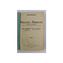 EDUCATIE SI EREDITATE de JEAN MARIE - GUYAU , 1916 , LIPSA COPERTA ORIGINALA