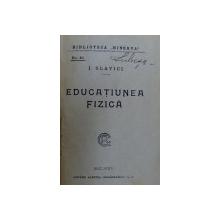 EDUCATIUNEA FIZICA de I. SLAVICI , BIBLIOTECA MINERVA NR. 46