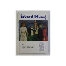 EDVARD MUNCH by NIC. STANG , illustrations edited by RAGNA STANG , 1972, PREZINTA INSEMNARI CU PIXUL *