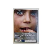 EGALI , DIFERITI , NORMALI  - STEREOTIPURI , REPREZENTARI SI CONTRA - NARATIUNI IN LUMEA ROMILOR DIN ITALIA , SPANIA SI ROMANIA , coordonator MARINA GIUFFRE , 2014
