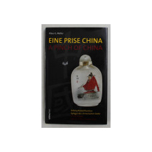 EINE PRISE CHINA / A PINCH OF CHINA by KLAUS G. MULLER - SNUFF BOTTLES MIRROR OF THE CHINESE SOUL , EDITIE BILINGVA GERMANA - ENGLEZA , 1999