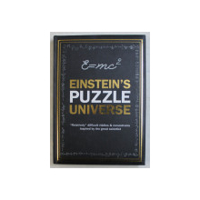 EINSTEIN' S PUZZLE UNIVERSE - RELATIVELY DIFFICULT RIDDLES & CONUNDRUMS INSPIRED BY THE GREAT SCIENTIST by TIM DEDOPULOS , 2015